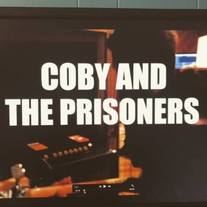 Coby and The Prisoners