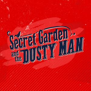 Secret Garden and the Dusty Man
