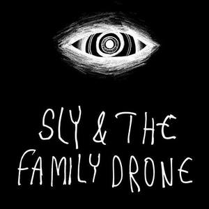 Sly & The Family Drone