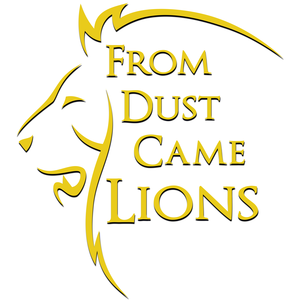 From Dust Came Lions