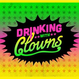 Drinking With Clowns