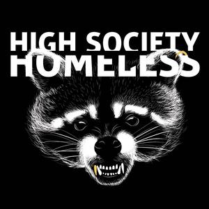 High Society Homeless