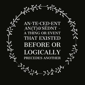 The Antecedents