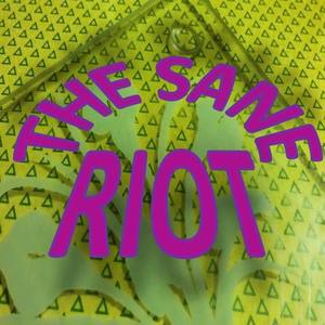 The Sane Riot
