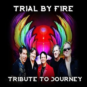 Trial By Fire - Journey Tribute