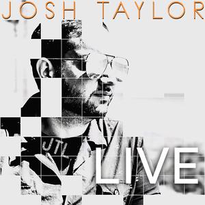 Josh Taylor Live
