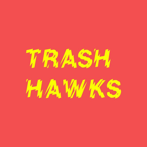 Trash Hawks