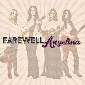 Farewell Angelina