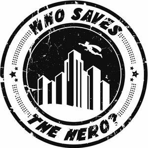 Who Saves The Hero?