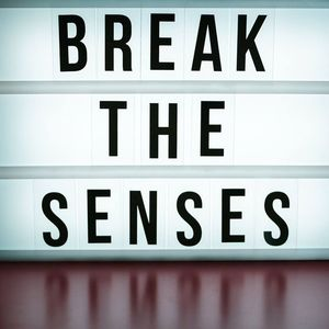 Break the Senses