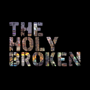 The Holy Broken