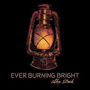 Ever Burning Bright