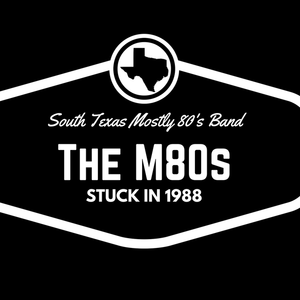 The M80s (South Texas Mostly 80's Band)