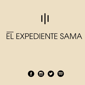 El Expediente Sama