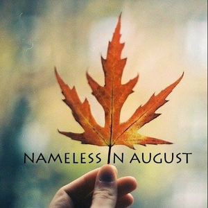 Nameless in August