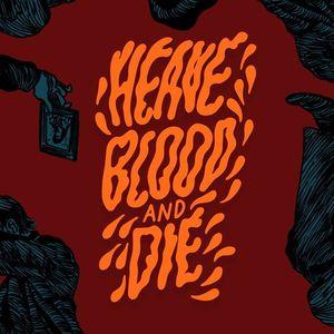 Heave Blood & Die