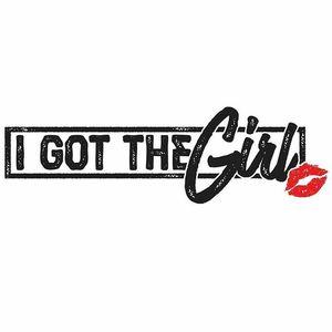 I Got The Girl