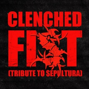 CLENCHED FIST (tribute to Sepultura)