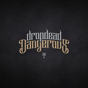 Drop Dead Dangerous