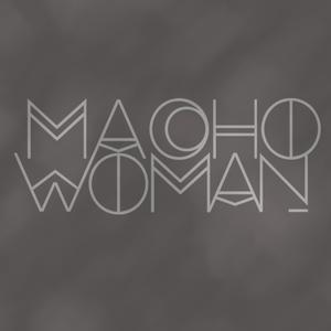 Macho woman