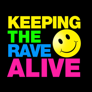 Keeping the Rave Alive
