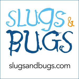 Slugs & Bugs