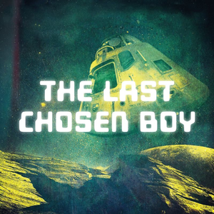 The Last Chosen Boy