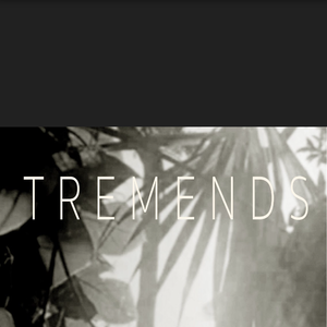 TREMENDS