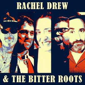 Rachel Drew & the Bitter Roots