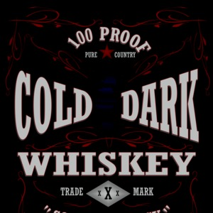 Cold Dark Whiskey