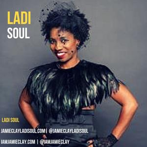 Jamie Clay aka Ladi Soul