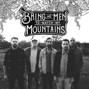 Bring Me Men To Match My Mountains