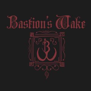 Bastion's Wake