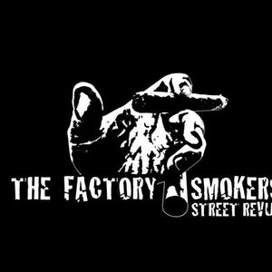 The Factory Smokers street revue