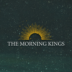 The Morning Kings