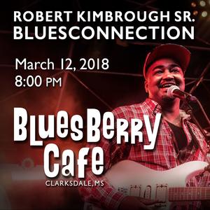 Robert Kimbrough Sr. BluesConnection