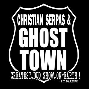 Christian Serpas & Ghost Town