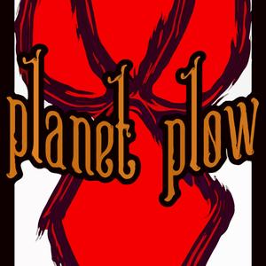PLANET PLOW