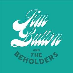 Jim Button & the Beholders