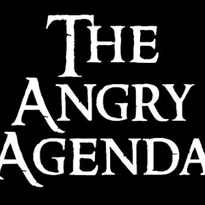 The Angry Agenda
