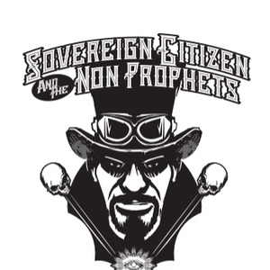 Sovereign Citizen & The Non Prophets