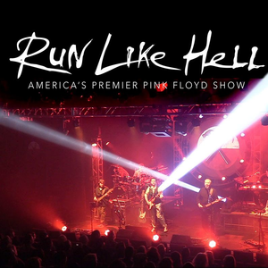 Run Like Hell - America's Premier Pink Floyd Show