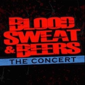 Blood Sweat & Beers - The Concert