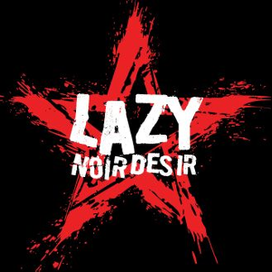 Lazy - Tribute to Noir Desir