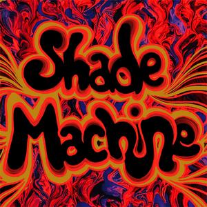 Shade Machine