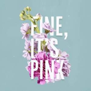 Fine, it's Pink