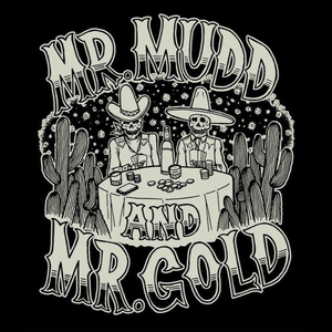 Mr. Mudd & Mr. Gold