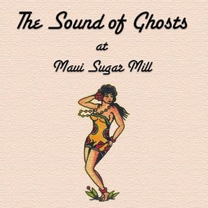 The Sound of Ghosts