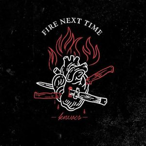 Fire Next Time