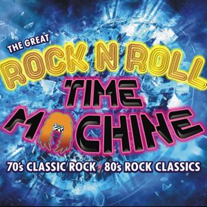 The Great Rock 'N Roll Time Machine